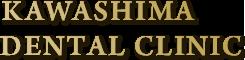 KAWASHIMA DENTAL CLINIC